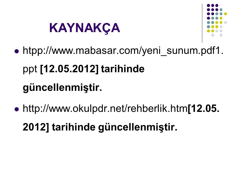 KAYNAKÇA htpp://www.mabasar.com/yeni_sunum.pdf1.ppt [12.05.2012] tarihinde güncellenmiştir.